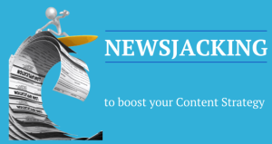 Newsjacking In Content Marketing