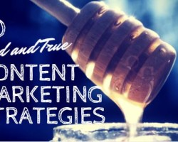 10 Tried and True Content Marketing Strategies