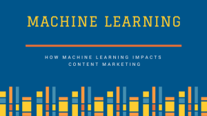 Machine Learning & Content Marketing