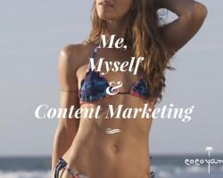 Me, Myself & Content Marketing