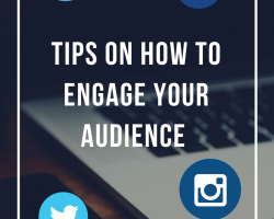Tips on how to engage your audience